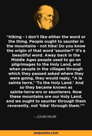 John Muir quote about hiking vs sauntering