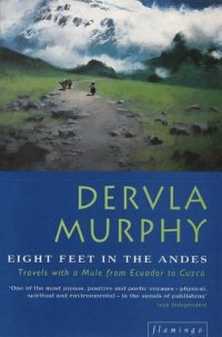 Book Cover - Eight Feet in the Andes by Dervla Murphy - goodreads.com